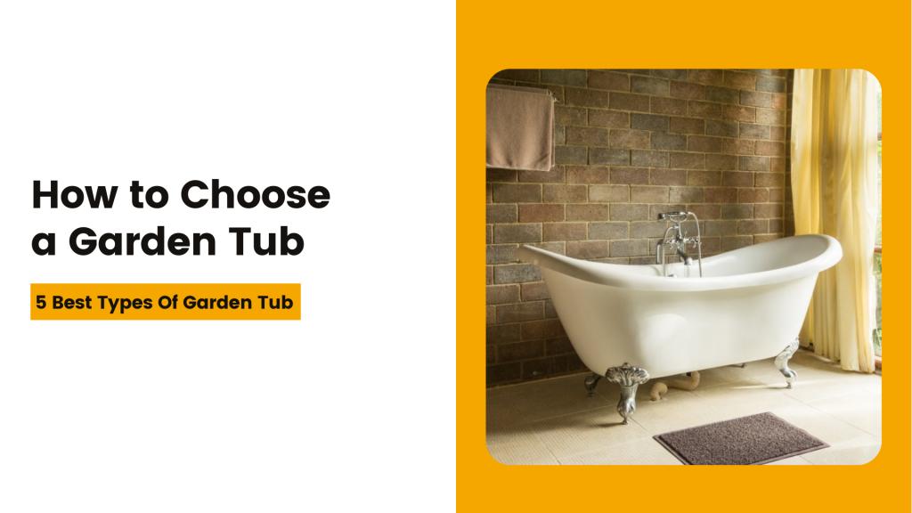 How to Choose a Garden Tub
