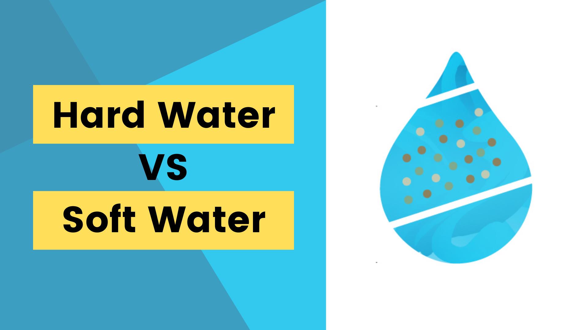 Hard Water VS Soft Water